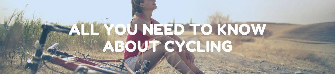 """woman sitting next to a dirt road with her bicycle with a text overall """"all you need to know about cycling"""""""