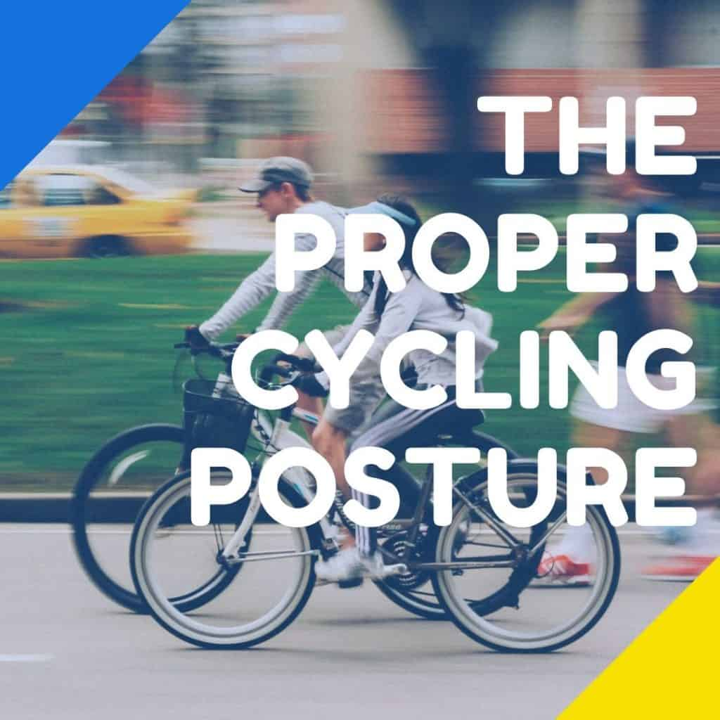 """two person riding bicycles with the text overlay """"the proper cycling posture""""."""