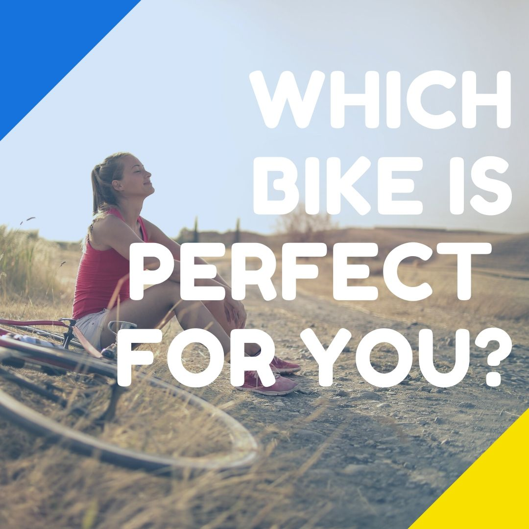 """woman sitting next to a dirt road with her bicycle with text overlay """"which bike is perfect for you?""""."""